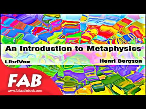 An Introduction to Metaphysics Full Audiobook by Henri BERGSON by Philosophy