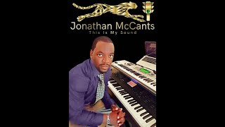 Jonathan McCants - Keyboardist - Anointed Musicians