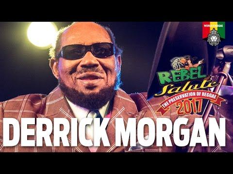 Derrick Morgan Live at Rebel Salute 2017