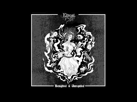 Elcrost - Benighted & Unrequited (Full-length : 2020)