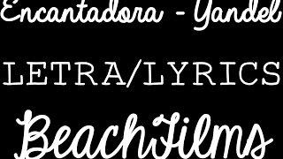 Encantadora - Yandel (Letra/Lyrics)