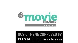 My Movie Channel - Music Theme by Reev Robledo