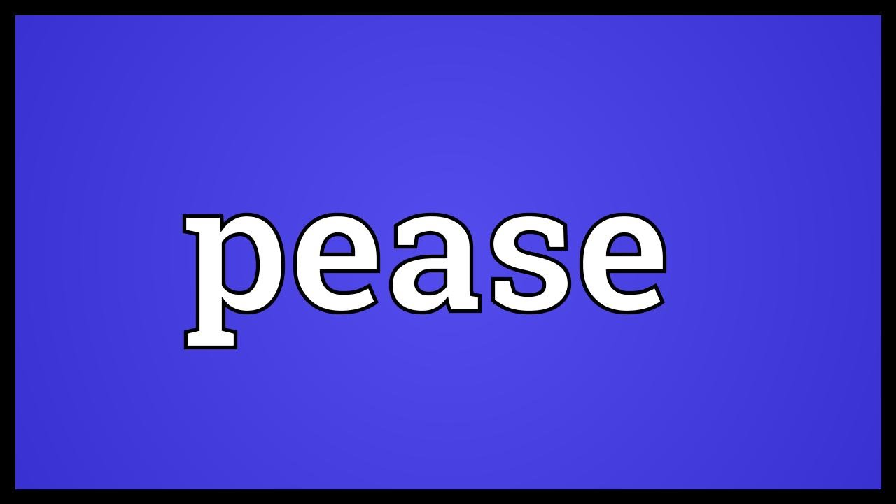 Meaning of pease