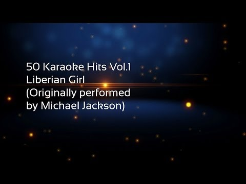 50 Karaoke Hits Vol 1 Liberian Girl Originally performed by Michael Jackson