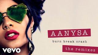 Aanysa x Snakehips - Burn Break Crash (Party Pupils Remix) (Audio)