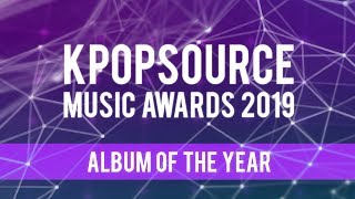 [KPOPSOURCE MUSIC AWARDS 2019] NOMINATIONS - ALBUM OF THE YEAR