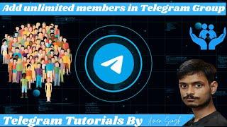 add unlimited members in your telegram group or channel  Telegram Help  screenshot 1