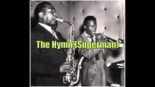 The Hymn (Superman) - Charlie Parker Quintet (10/28/47)