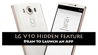 LG V10 - Hidden Feature - Draw to Launch an App
