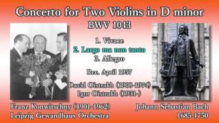 Bach: Concerto for Two Violins, Oistrakh & Konwitschny (1957) バッハ 2つのヴァイオリンのための協奏曲 オイストラフ