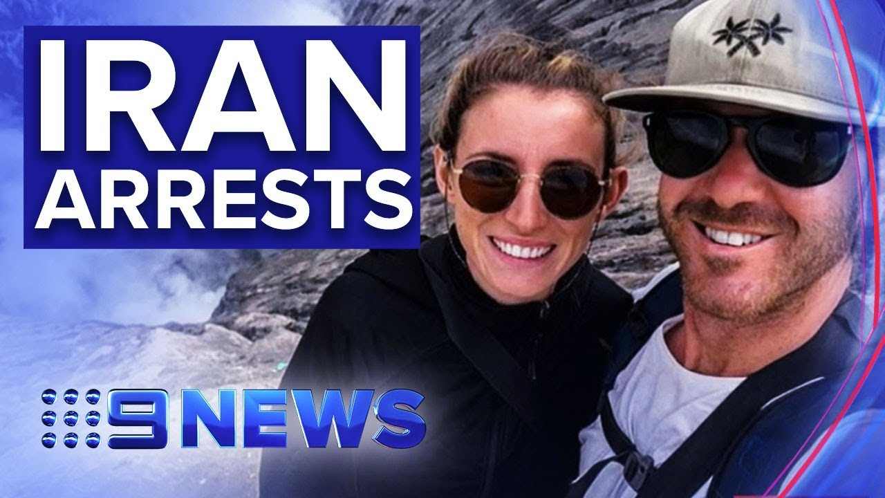 Two travel bloggers and Melbourne University academic detained in Iran | Nine News Australia