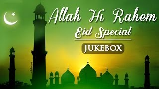 Allah Hi Rahem (HD) - Eid Special - Bollywood Sufi Songs - Islamic Songs