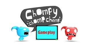 Chompy Chomp Chomp - Gameplay