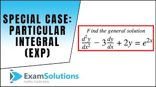 Special Case : Particular Integral (Exp) : 2nd Order Linear Differential Equation : ExamSolutions