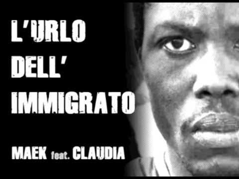 L'Urlo dell'Immigrato - MAEK feat. Claudia (2015)