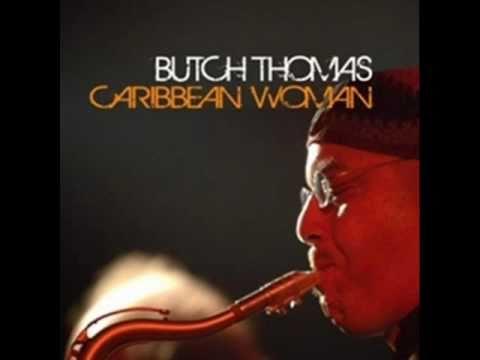 Butch Thomas - Caribbean Woman