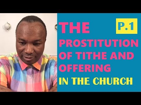 2017-06-05: THE PROSTITUTION OF TITHE AND OFFERING IN THE CHURCH (Part 1)