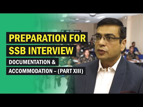 Preparation for SSB interview: Documentation & Accommodation. (Part XIII)