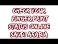 Check Your Fingerprint Status Online Saudi Arabia