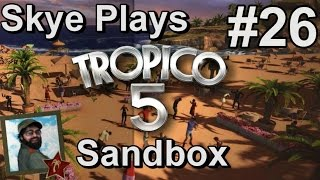 Tropico 5: Gameplay Sandbox #26 ►100% Approval◀ Tutorial/Tips Tropico 5