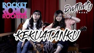 KEKUATANKU - ROCKET ROCKERS Versi NAVL (Cover by DwiTanty)