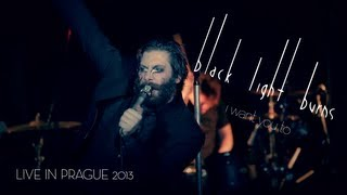 Black Light Burns - I Want You To - Live in Prague 2013