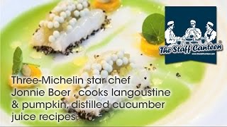 Three-Michelin star chef Jonnie Boer , cooks langoustine & pumpkin, distilled cucumber juice recipes