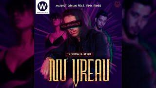 Mahmut Orhan & Irina Rimes - Nu Vreau (Tropicália Remix)