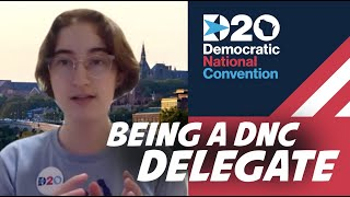 What's It Like To Be A DNC Delegate?