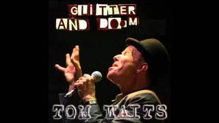 Tom Waits - Lucinda - Ain't Goin Down - Glitter and Doom