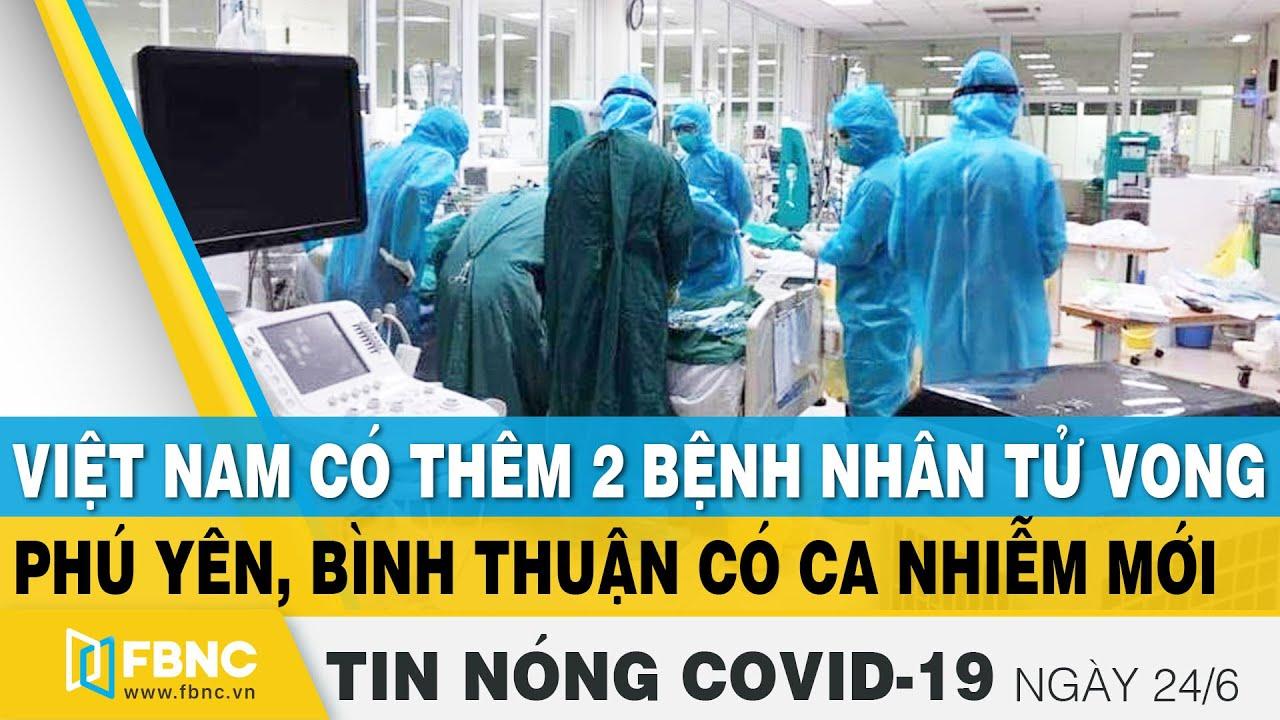 Tin tức Covid-19 nóng nhất chiều 24/6 | Dịch Corona mới nhất ngày hôm nay | FBNC