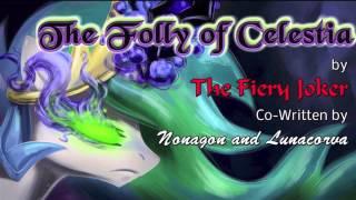 """""""The Folly of Celestia"""" Dramatic Reading"""