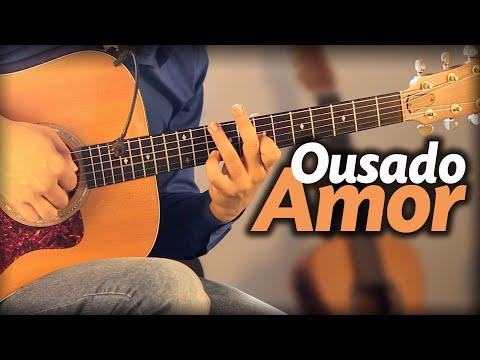 🎵 Ousado Amor (no VIOLÃO) Isaias Saad (Fingerstyle com LETRA) Reckless Love - Steffany Gretzinger