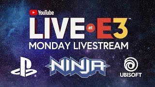 YouTube Live at E3 2018 Monday: Ninja, PlayStation & Ubisoft Press Conferences (Official Livestream)