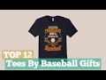 Top 12 Tees By Baseball Gifts // Graphic T-Shirts Best Sellers