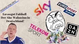 Luxusgut Fußball - Der Abo-Wahnsinn in Deutschland!