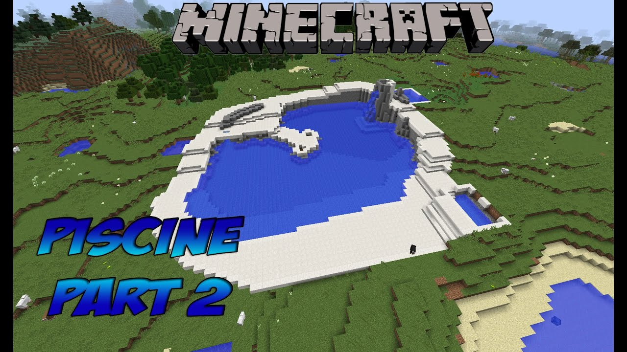 Minecraft construction d 39 une piscine part 2 youtube for Construction piscine desjoyaux youtube