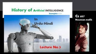 what is the history of artificial intelligence lec 3 Nauman Malik channel