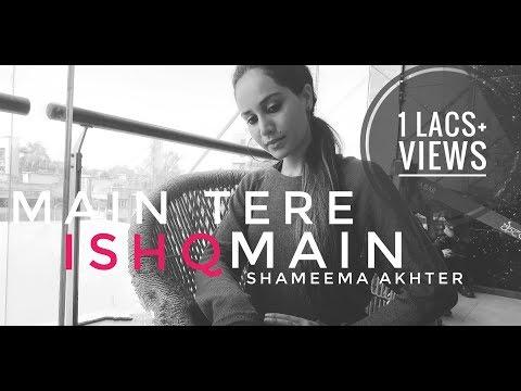 Main Tere Ishq Me (Cover Song) | Shameema Akhter | Mazhar Siddiqui