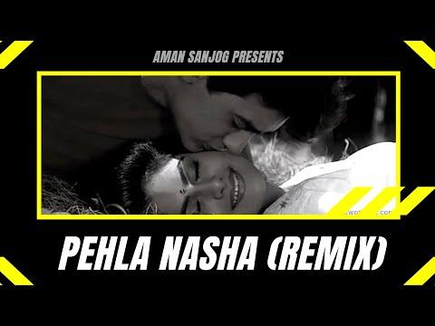 pehla-nasha-(remix)- -aman-sanjog- -dj-king- -evergreen-love-song- -full-remix-video