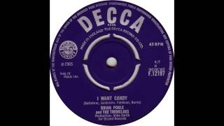 Brian Poole & The Tremeloes - I Want Candy (The Strangeloves Cover)