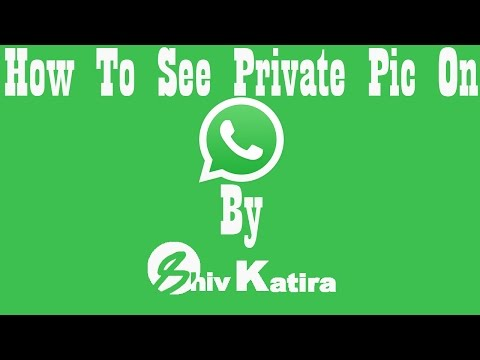 How To See Private Profile Pic On WhatsApp By Shiv Katira (Official)