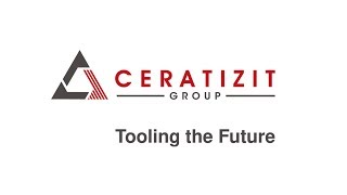 CERATIZIT Group - Tooling the Future - Business Unit Cutting Tools