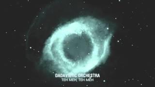 Dadavistic Orchestra - Teh Meh, Teh Meh