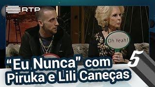"""""""Eu Nunca"""" com Lili Caneças e Piruka - 5 Para a Meia-Noite"""
