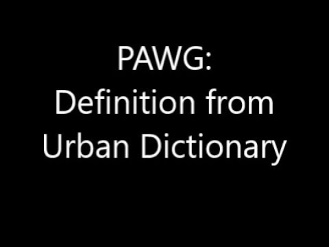 Pawg Definition From Urban Dictionary Youtube