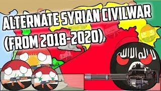 Alternate Syrian Civil War ( August 2018-2020)