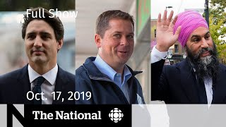 The National for Thursday, Oct. 17, 2019  — Leaders talk minority government, At Issue panel