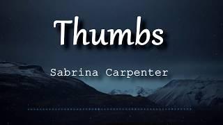 Sabrina Carpenter - Thumbs (Lyrics Video)