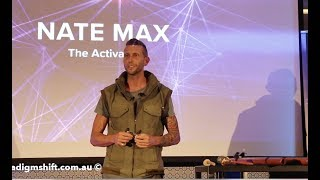 Nate Max – true activism in the 21st century - maintaining sanity whilst being multidimensional